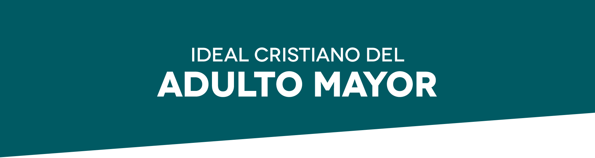 Ideal Cristiano del Adulto Mayor